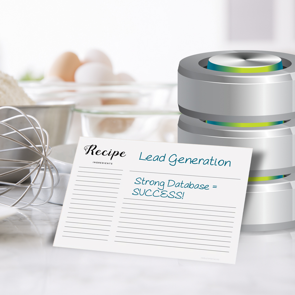 THE RECIPE FOR B2B LEAD GEN SUCCESS: DON'T FORGET YOUR DATABASE